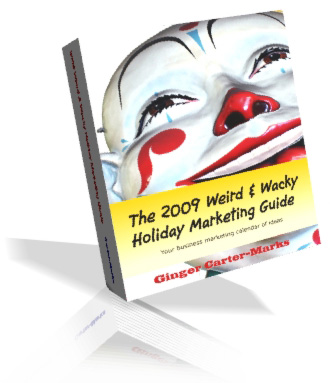 2009 Weird & Wacky Holiday Marketing Guide eBook by Ginger Marks